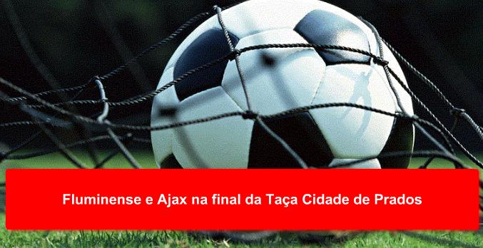 Fluminense e Ajax na final da Taça Cidade de Prados