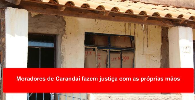 Moradores de Carandaí fazem justiça com as próprias mãos