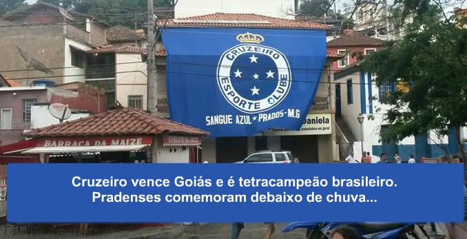 Cruzeiro vence Goiás e é tetracampeão brasileiro. Pradenses comemoram debaixo de chuva
