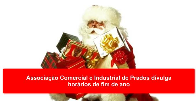 Associação Comercial e Industrial de Prados divulga horários de fim de ano