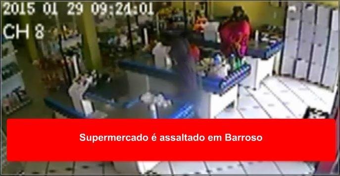 Supermercado é assaltado em Barroso
