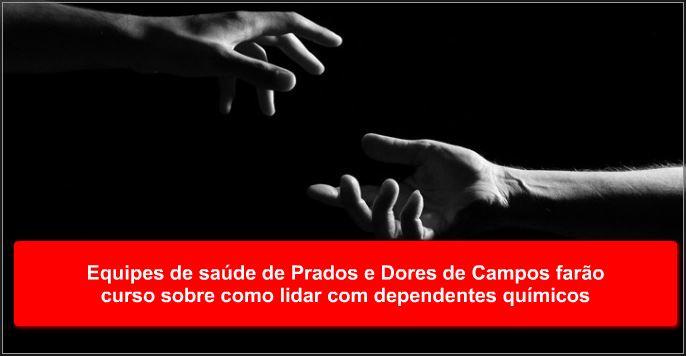 Equipes de saúde de Prados e Dores de Campos farão curso sobre como lidar com dependentes químicos
