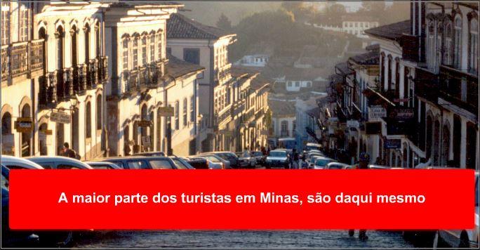 A maior parte dos turistas em Minas, são daqui mesmo