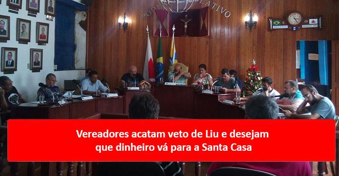 Vereadores acatam veto de Liu e desejam que dinheiro vá para a Santa Casa