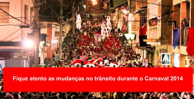 Fique atento as mudanças no trânsito durante o Carnaval 2014