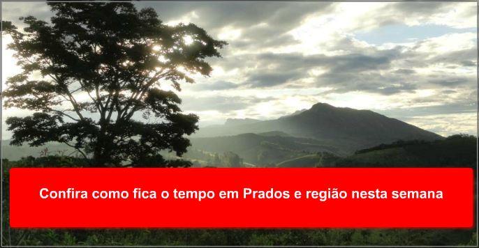 Confira como fica o tempo em Prados e região nesta semana