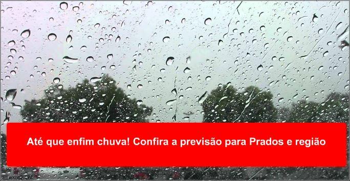 Até que enfim chuva! Confira a previsão para Prados e região